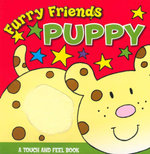 Furry Friends : Puppy : A Touch and Feel book