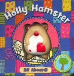 Holly Hamster : All Aboard! - Jo Joof