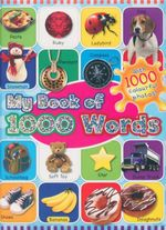 My First Thousand Words : With 1000 Colourful Photos! - Ice Water Press
