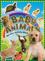 Baby Animals : Sticker Activity Book - More Than 100 Reusable Stickers Inside