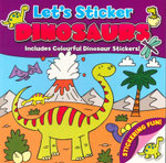 Let's Sticker - Dinosaurs : Includes Colourful Dinosaur Stickers - David Crossley