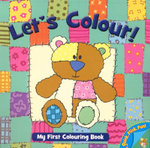 Let's Colour! Little Teddy : My First Colouring Book - Jo Joof