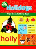My First Holidays : Wipe Clean Activity Book
