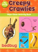 My First Creepy Crawlies : Wipe Clean Activity Book