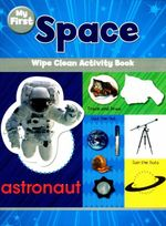 My First Space  : Wipe Clean Activity Book