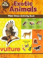 My First Exotic Animals  : Wipe Clean Activity Book