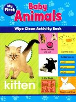 My First Baby Animal : Wipe Clean Activity Book
