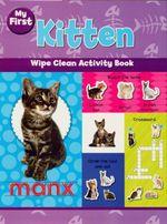 My First Kitten : Wipe Clean Activity Book