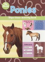 My First Pony : Wipe Clean Activity Book