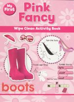 My First Pink Fancy : Wipe Clean activity book