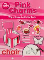 My First Pink Charms : Wipe Clean Activity Book
