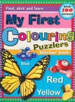 My First Colouring Puzzlers : Find, Stick And Learn Sticker Book - Over 100 Stickers
