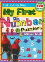 My First Number Puzzlers : Find, Stick And Learn Sticker Book - Over 100 Stickers