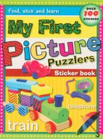 My First Picture Puzzlers : Find, Stick And Learn Sticker Book - Over 100 Stickers