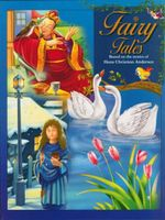 Fairy Tales : Based on the Stories of Hans Christian Andersen - Hans Christian Andersen
