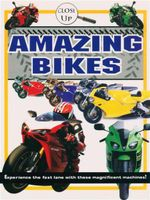 Amazing Bikes  : Experience the Fast Lane With These Magnificent Machines! - Close Up Series