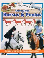 Caring for Horses & Ponies  : A Guide to Caring for Horses and Ponies - Close Up Series
