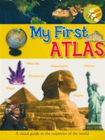 My First Atlas : A Visual Guide to the Countries of the World