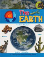 The  Earth : A Visual Guide to OUr Amazing Planet