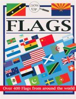 Flags  : Over 400 Flags from Around the World - Close Up Series