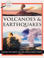 Volcanoes & Earthquakes  : Experience the Explosive and Earth-Shaking Wonders of Nature!