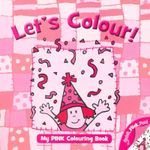 Let's Colour! : My Pink Colouring Book - Jo Joof