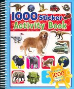 1,000 Sticker Activity Book : 80 Pages of 1,000 Colourful Stickers