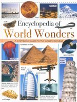 Encyclopedia of World Wonders : A Complete Guide to the World's Wonders