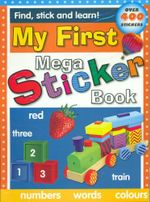 My First Mega Sticker Book : Numbers - Words - Colours