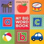 My Big Word Book  : Baby's First