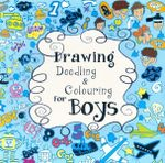 Drawing, Doodling and Colouring for Boys