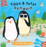 Pippa & Peter Penguin : Wobble Eye - A lift the flap book