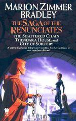 The Saga of the Renunciates : (Darkover Omnibus #3) - Marion Zimmer Bradley