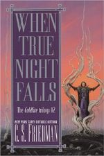When True Night Falls - C S Friedman