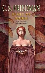 Feast of Souls - C S Friedman