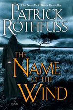The Name of the Wind : Kingkiller Chronicles - Patrick Rothfuss