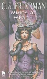 Wings Of Wrath : Book Two Of The Magister Trilogy :  Book Two Of The Magister Trilogy - C S Friedman