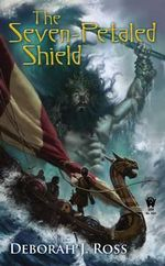 The Seven-Petaled Shield - Deborah J Ross