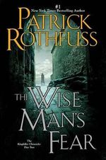 The Wise Man's Fear : Kingkiller Chronicles - Patrick Rothfuss