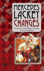 Changes : Volume Three of the Collegium Chronicles (a Valdemar Novel) - Mercedes Lackey