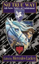 No True Way : All-New Tales of Valdemar - Mercedes Lackey