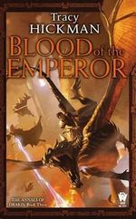 Blood of the Emperor : The Annals of Drakis : Book 3 - Tracy Hickman