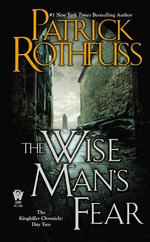 The Wise Man's Fear : The Kingkiller Chronicle: Day Two - Patrick Rothfuss