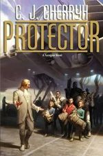 Protector : Foreigner Series : Book 14 - C.J. Cherryh