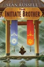 The Initiate Brother Duology - Sean Russell