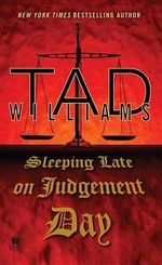 Sleeping Late on Judgement Day : A Bobby Dollar Novel - Tad Williams