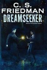 Dreamseeker : Book Two of Dreamwalker - C S Friedman