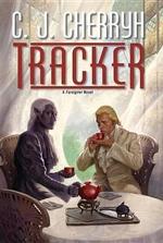 Tracker : A Foreigner Novel - C J Cherryh