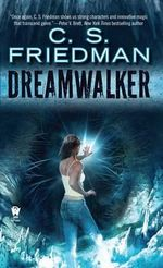 Dreamwalker : Book One of Dreamwalker - C S Friedman