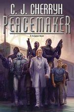 Peacemaker : Foreigner #15 - C J Cherryh